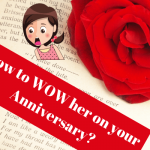 How to WOW her on your Anniversary?