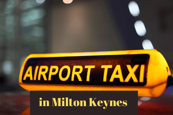 Airport Taxi in Milton Keynes